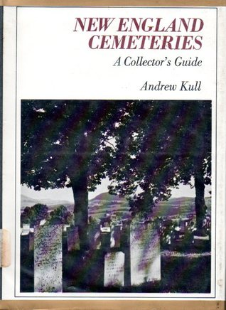 New England Cemeteries by Andrew Kull