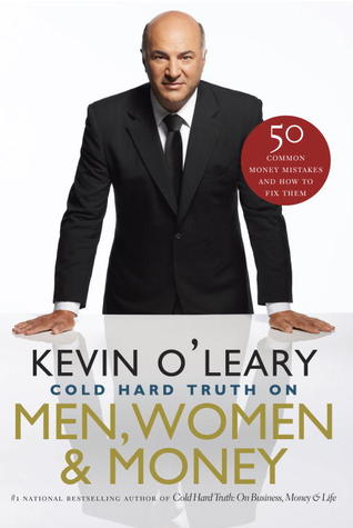 O'Leary – Cold Hard Truth On Men, Women, and Money: 50 Common Money Mistakes and How to Fix Them
