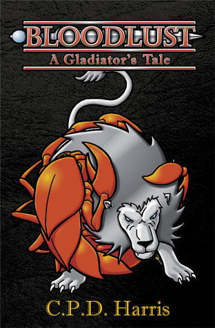 Bloodlust: A Gladiator's Tale (Domains of the Chosen, #1)