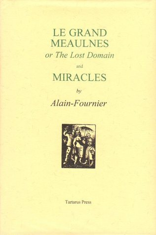 Get Le Grand Meaulnes, or the Lost Domain, and Miracles PDF