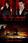 When He Found Her (The Fire Journal, #1)