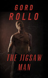 The Jigsaw Man by Gord Rollo