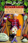 The Adventures of Mr Pink-Whistle (Happy Days)