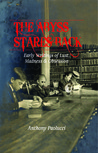 The Abyss Stares Back: Early Writings of Lust, Madness & Obsession