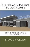 Building a Passive Solar House - My Experience Shared