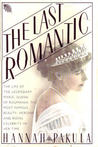 Last Romantic: A Biography of Queen Marie of Roumania