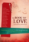 A Book To Love: Favourite Guests of ABC TVs First Tuesday Book Club Share Their Most Loved Books  by  Various