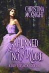 Shunned No More, A Lady Forsaken (Book 1)