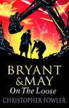 Bryant and May on the Loose (Bryant & May, # 7)
