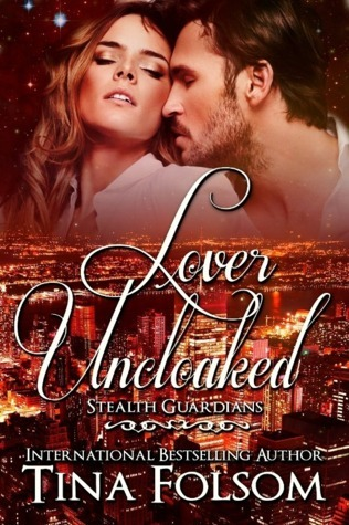 Lover Uncloaked (Stealth Guardians, #1) Tina Folsom