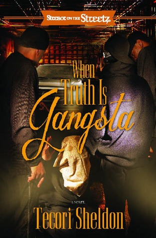When Truth Is Gangsta: A Novel