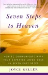 Seven Steps to Heaven: How to Communicate with Your Departed Loved Ones in Seven Easy Steps