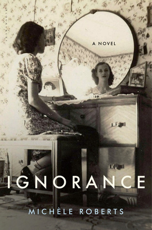 Book Cover: Ignorance by Michele Roberts