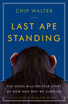 Last Ape Standing by Chip Walter
