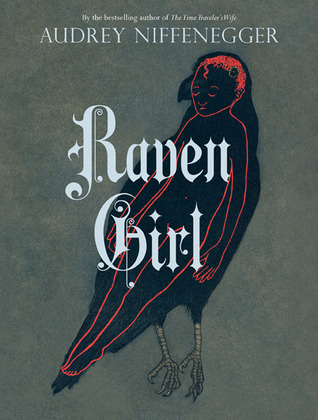 Raven Girl by Audrey Niffenegger