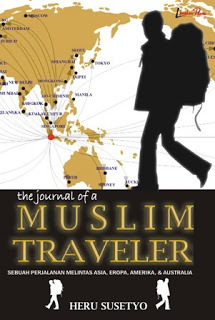 Journal of a Muslim Traveler by Heru Susetyo