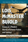 Lois McMaster Bujold: Essays on a Modern Master of Science Fiction and Fantasy