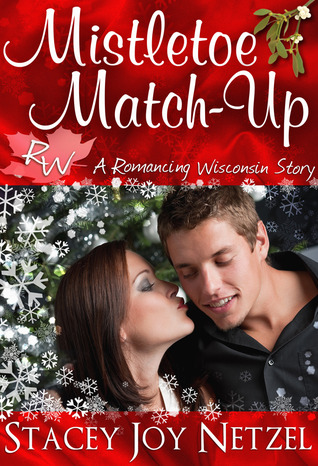 Mistletoe Match-Up (Romancing Wisconsin Series, #3)