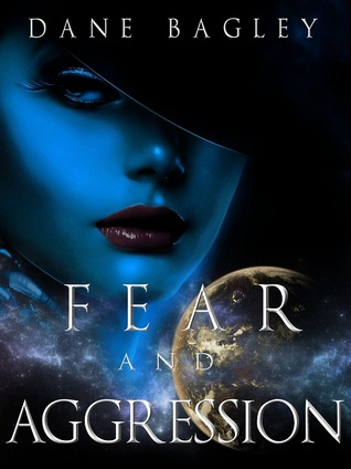 Fear and Aggression by Dane Bagley
