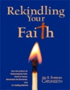 Rekindling Your Faith by Jim Grunseth