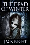 The Dead of Winter by Jack Night