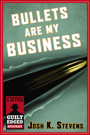 Book cover: Bullets are my business by Josh K. Stevens