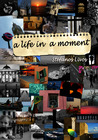 A Life In A Moment by Stefanos Livos