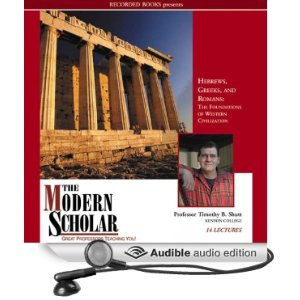 The Modern Scholar: Hebrews, Greeks and Romans: Foundations of Western Civilization