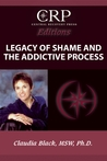 Legacy of Shame and the Addictive Process