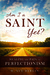 Am I a Saint Yet: Healing the Pain of Perfectionism