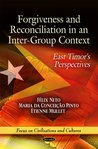 Forgiveness and Reconciliation in an Inter-Group Context: East Timor's Perspectives