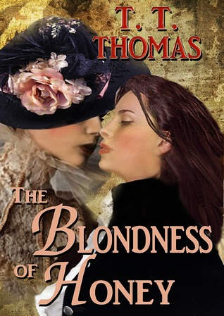 The Blondness of Honey by T.T. Thomas