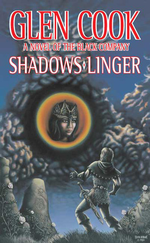 Shadows Linger: (The Chronicle of the Black Company, #2)