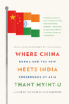 Where China Meets India: Burma and the New Crossroads of Asia