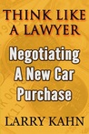 Think Like A Lawyer: Negotiating A New Car Purchase