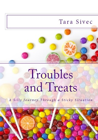 Troubles and Treats (Chocolate Lovers, #3) tara sivec