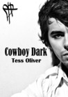 Cowboy Dark by Tess Oliver