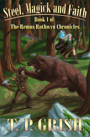 Steel, Magick and  Faith (The Remus Rothwyn Chronicles, #1)