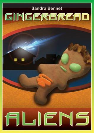 Gingerbread Aliens by Sandra Bennett
