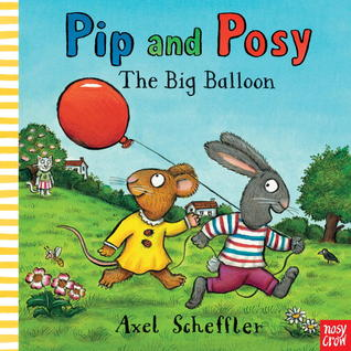 Pip and Posy: The Big Balloon Pip and Posy