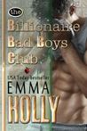 The Billionaire Bad Boys Club by Emma Holly