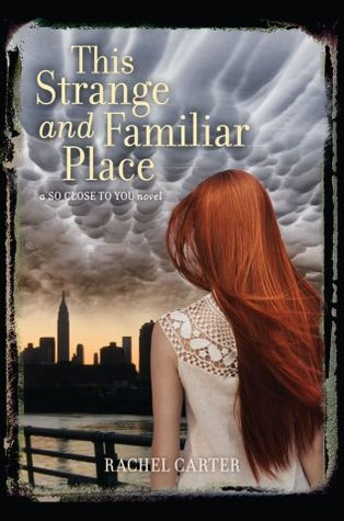 Book Review: This Strange and Familiar Place (So Close to You #2) – Rachel Carter