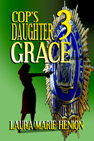 Cop's Daughter by Laura Marie Henion