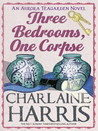 Three Bedrooms, One Corpse (Aurora Teagarden Mysteries #3)