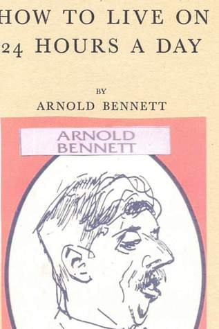Review How to Live on 24 Hours a Day by Arnold Bennett PDF