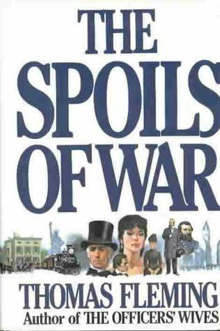 The Spoils of War by Thomas J. Fleming