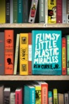 Flimsy Little Plastic Miracles