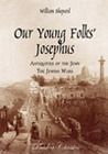 Our Young Folks' Josephus: Antiquities of the Jews and the Jewish Wars