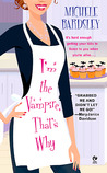 I'm the Vampire, That's Why (Broken Heart Vampires, #1)