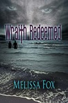 Wraith Redeemed by Melissa Fox